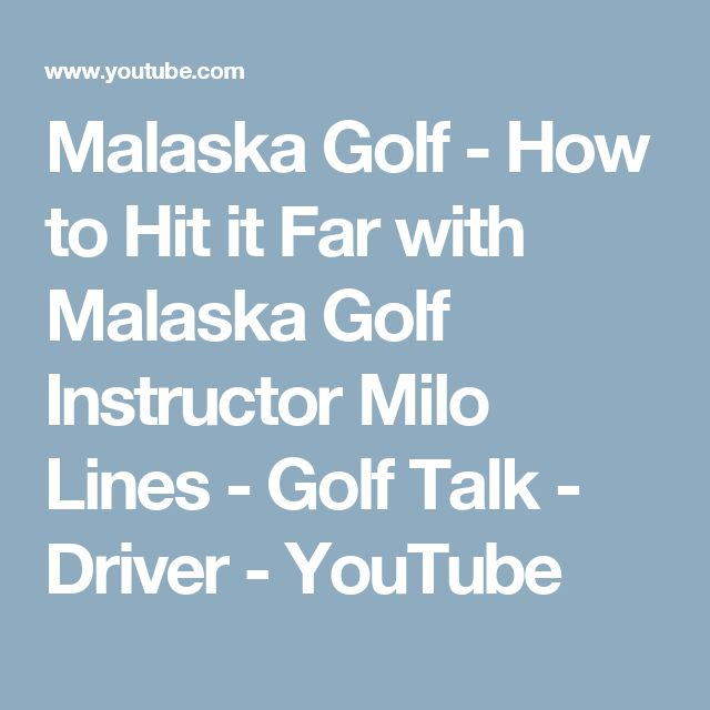 Malaska Golf - How to Hit it Far with Malaska Golf Instructor Milo Lines - Golf Talk - Driver - YouTube