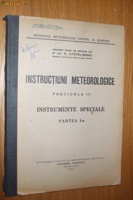 INSTRUCTIUNI  METEOROLOGICE - --  Fascicola III   - INSTRUMENTE SPECIALE -- Partea I -a  -- [ editat in 1944 ;  180 pag. ] foto mare
