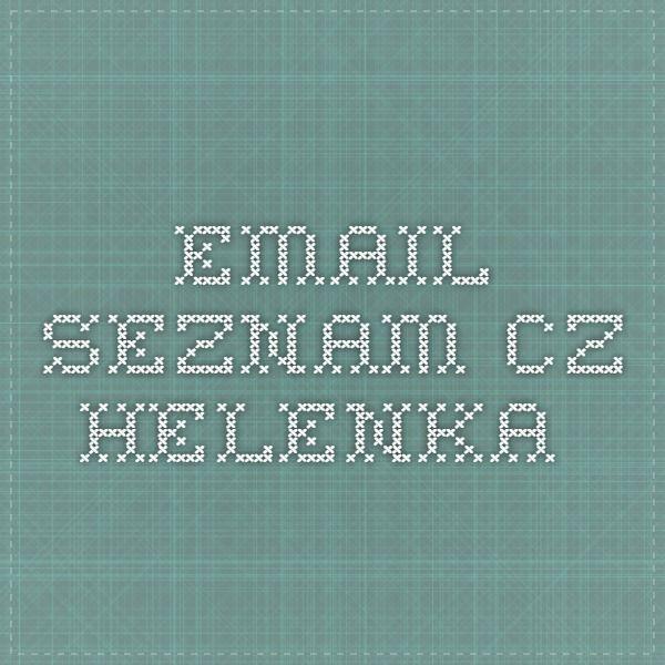 email.seznam.cz  helenka