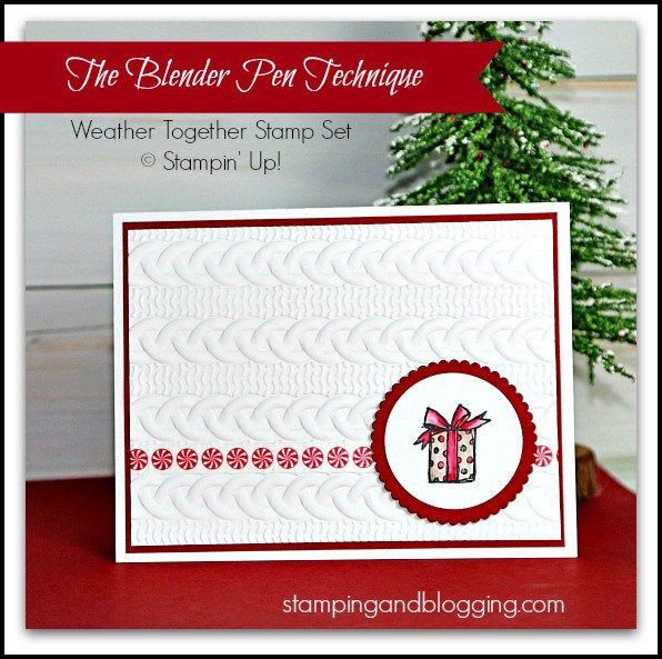 Stampin Up Weather Together and the Blender Pen Technique from the Stampin Up Holiday Catalog