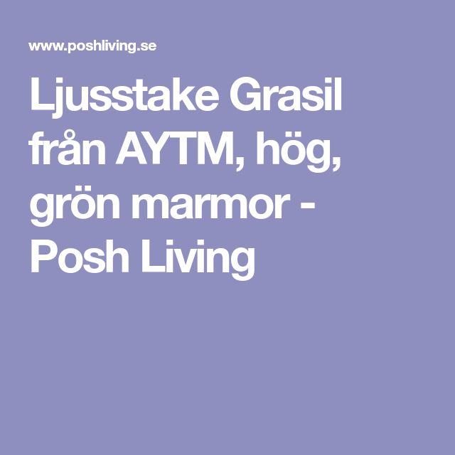Ljusstake Grasil från AYTM, hög, grön marmor - Posh Living