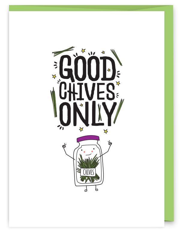 Good Chives Only Greeting Card - part of an herb pun collection from Humdrum Paper