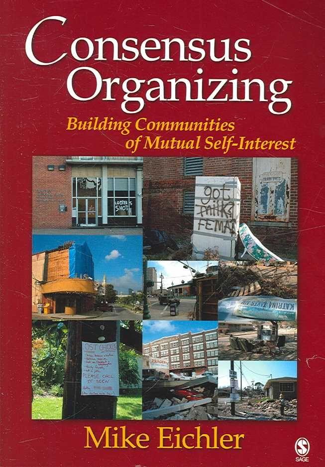 Consensus Organizing: Building Communities of Mutual Self-Interest