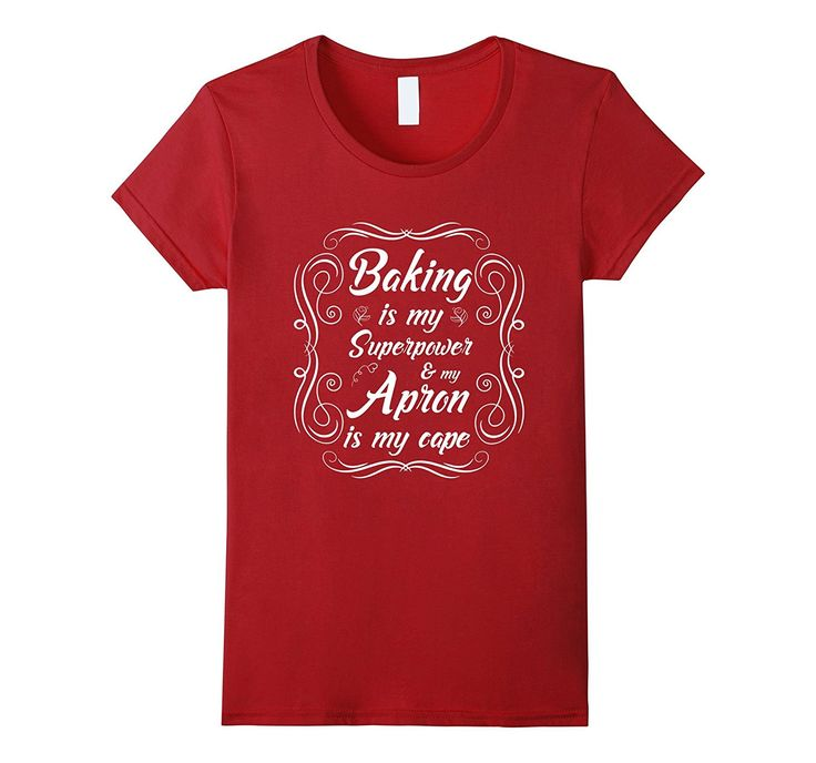 Baking is My Superpower Apron is My Cape Baking T-Shirt