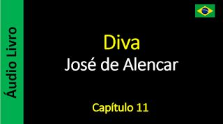 Áudio Livro - Sanderlei: José de Alencar - Diva - Capítulo 11