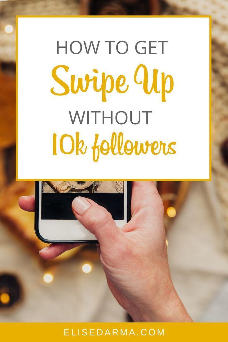 How To Get Swipe Up On Instagram Without 10k Followers Elise Darma Instagram Marketing Tips Instagram Management Buy Instagram Followers