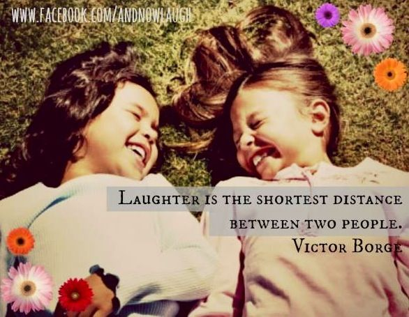Laughter quote via www.Facebook.com/AndNowLaugh