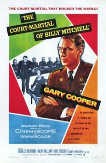 The Court-Martial of Billy Mitchell is a 1955 film directed by Otto Preminger. It stars Gary Cooper as Billy Mitchell, Charles Bickford, Ralph Bellamy, Rod Steiger and Elizabeth Montgomery in her film debut.