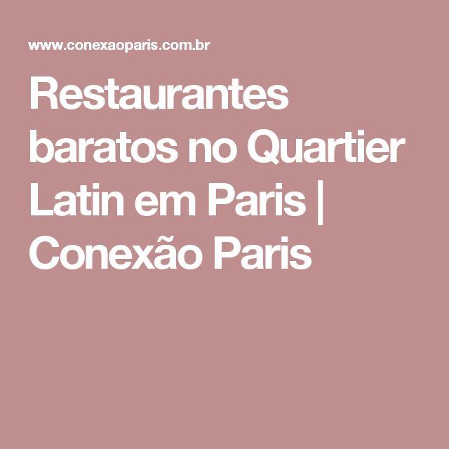 Restaurantes baratos no Quartier Latin em Paris | Conexão Paris