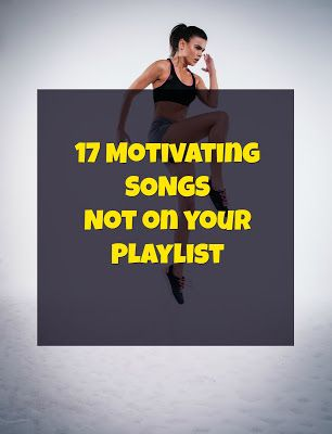 17 Super Motivating Songs That Probably Aren't On Your Playlist