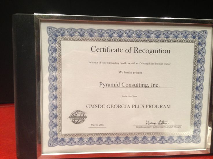 GMSDC Georgia Plus Program Certificate of Recognition - 2007 The GMSDC Georgia Plus Program presented Pyramid Consulting with a Certificate of Recognition after the completion of the program in 2007.  http://www.gmsdc.org/