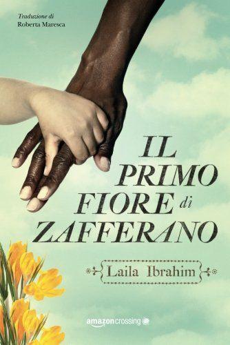 Libro Il primo fiore di zafferano di Laila Ibrahim