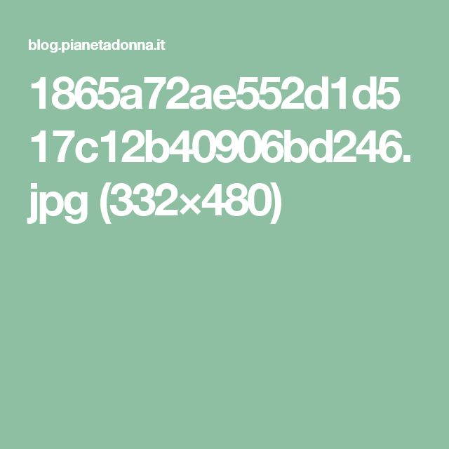 1865a72ae552d1d517c12b40906bd246.jpg (332×480)