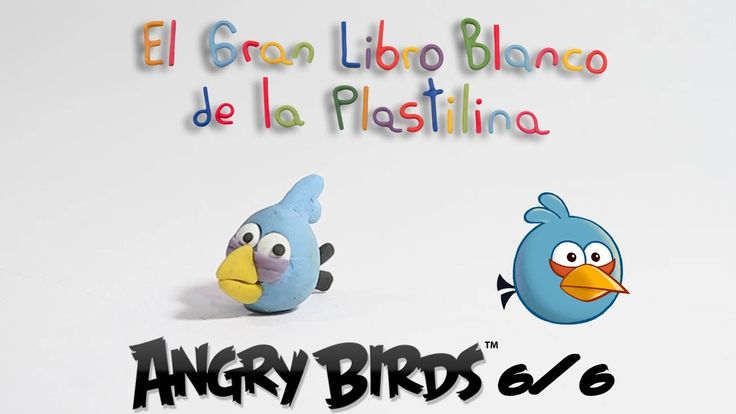 (6/6) Cómo hacer a Blue Bird de Angry Bidrs en plastilina / How to make ...