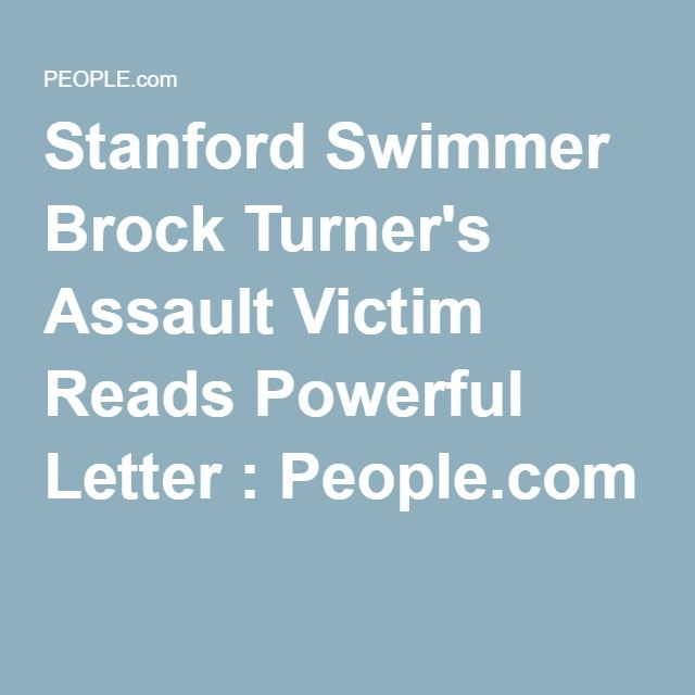 Stanford Swimmer Brock Turner's Assault Victim Reads Powerful Letter : People.com