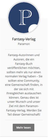 #Fantasyverlag Paramon: Fantasy-Autorinnen und Autoren, die ein Fantasy-Buch veröffentlichen möchten, sollten mehr als nur einen normalen Verlag haben – Sie sollten eine Community, eine Gemeinschaft finden, in der sie sich mit Ihresgleichen austauschen können. Genau dies ist unser Wunsch und unser Ziel mit dem Paramon-Fantasy-Verlag. Werden Sie Teil dieser Gemeinschaft! http://paramon.ch/fantasy-verlag/