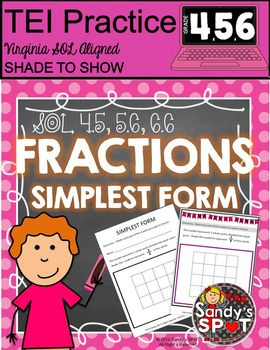 TEI Tehnology Enhanced ItemPrintable Practice for Fractions in Simplest FormThis product is designed to provide practice with fractions in simplest form.Each activity asks students to shade an equivalent  fraction representation.One version is black and white ready to print and use with students for a Shade to Show activity.