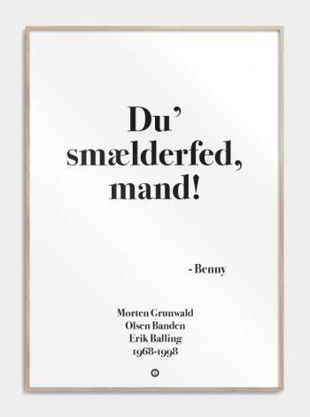 'Olsen banden' plakat: Du' smælderfed mand!  www.citatplakat.dk