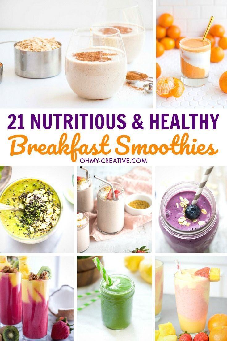 21 Nutritious And Healthy Breakfast Smoothies Oh My Creative In 2020 Healthy Breakfast Smoothies Breakfast Smoothie Recipes Smoothie Recipes Healthy Breakfast