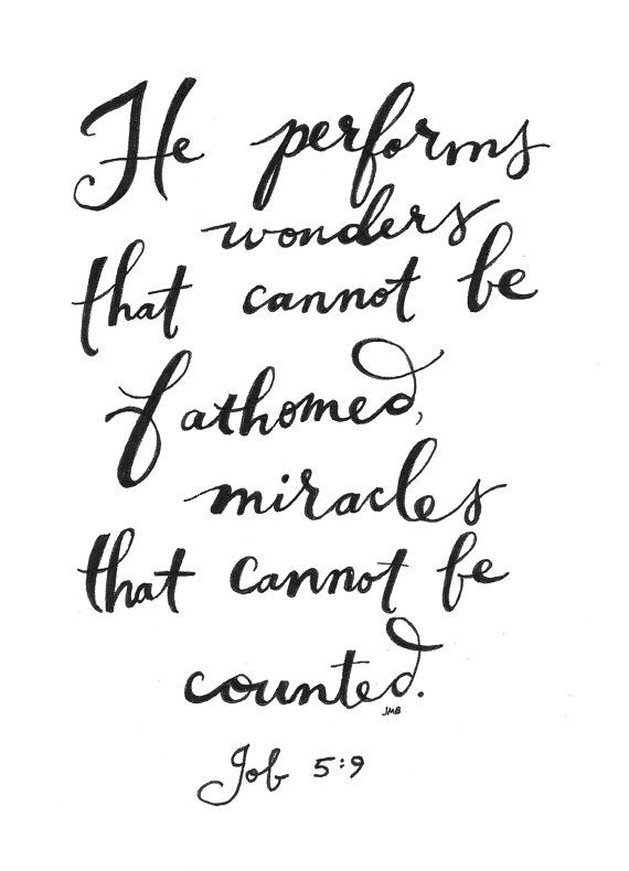 He performs wonders that cannot be fathomed, miracles that cannot be counted. Job 5:9 #scripture