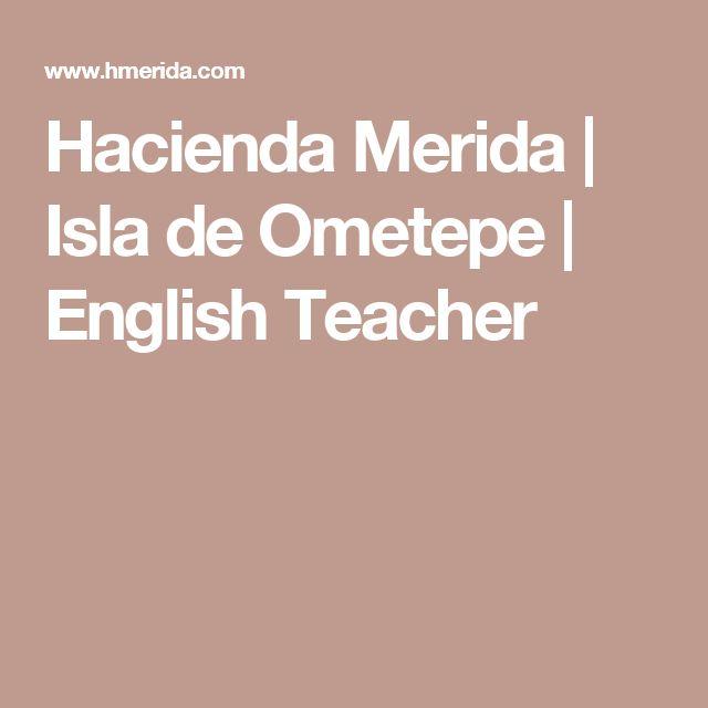 Hacienda Merida | Isla de Ometepe | English Teacher