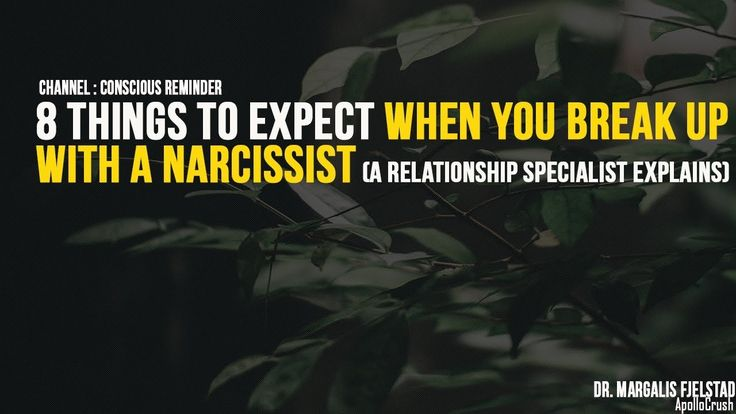 8 Things To Expect When You Break Up With A Narcissist (A Relationship Specialist Explains) Help ConsciousReminder raise the vibrations and SHARE this video with your family and friends. ---------------------------------------------------------------------------------------------------------------------------------------------------------------------- 8 Things To Expect When You Break Up With A Narcissist (A Relationship Specialist Explains) Ending a relationship with a narcissist is…