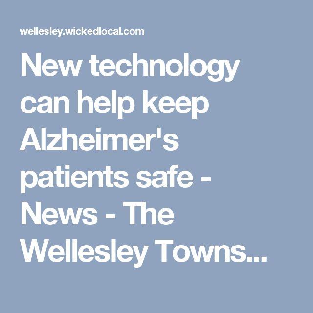 New technology can help keep Alzheimer's patients safe - News - The Wellesley Townsman - Wellesley, MA