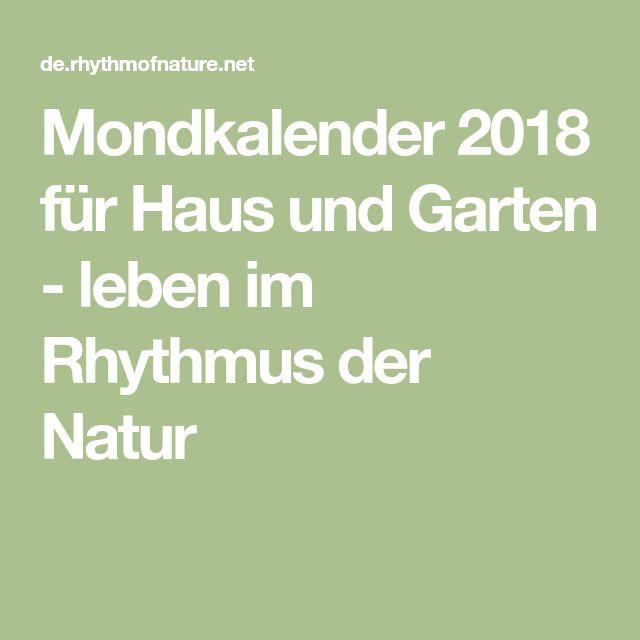 Mondkalender 2018 für Haus und Garten - leben im Rhythmus der Natur