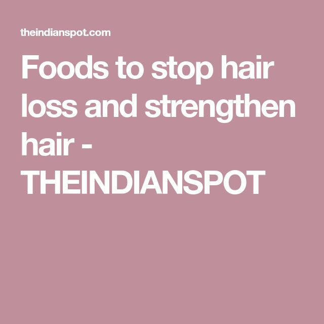 Foods to stop hair loss and strengthen hair - THEINDIANSPOT
