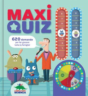 Maxi quiz | EDITORIALE SCIENZA