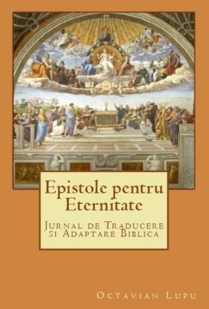 EPISTOLE PENTRU ETERNITATE de OCTAVIAN LUPU în ediţia nr. 2086 din 16 septembrie…