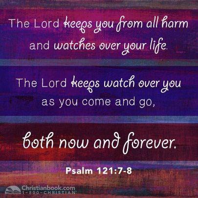 Psalm 121:7-8   BIBLE VERSES & QUOTES   Pinterest   I pray ...
