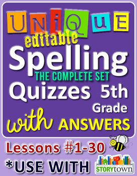 StoryTown Grade 5 – Unique, Editable Spelling Quizzes with Answers – Lessons #1-30. Quizzes, Answers, Lessons & Dictation FOR THE WHOLE SCHOOL YEAR! Great for homeschoolers and 4th graders too.