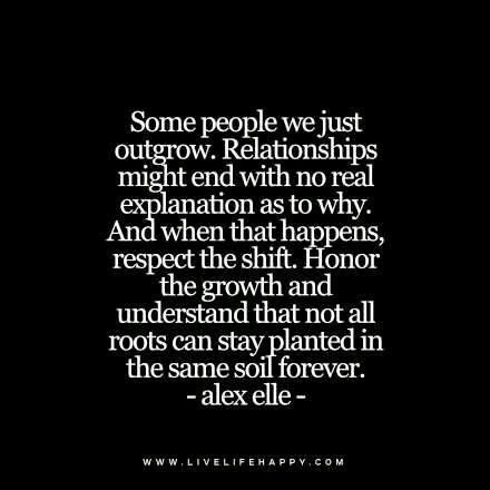 Quotes About Moving On:Some People We Just Outgrow (Live Life Quotes, Love Life  Quotes, Live Life Happy)   Quotes Daily