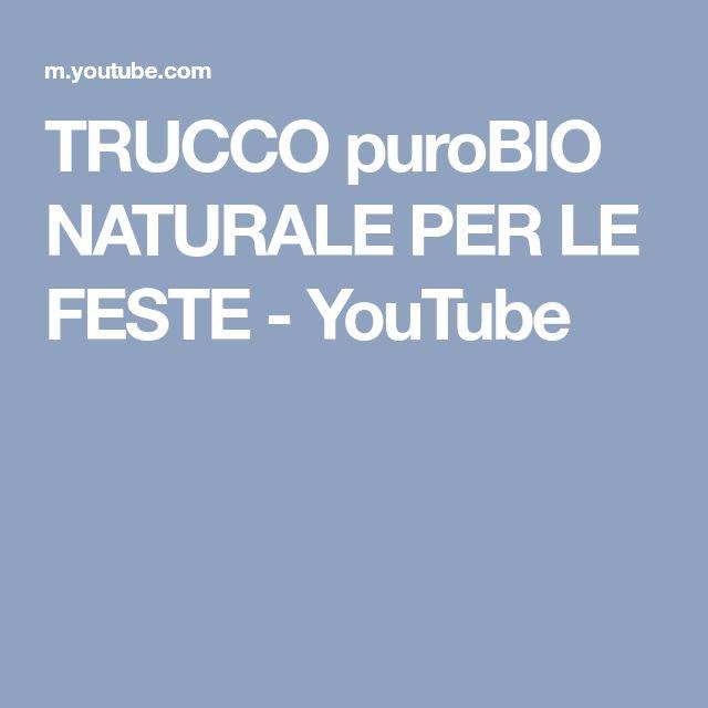TRUCCO puroBIO NATURALE PER LE FESTE - YouTube