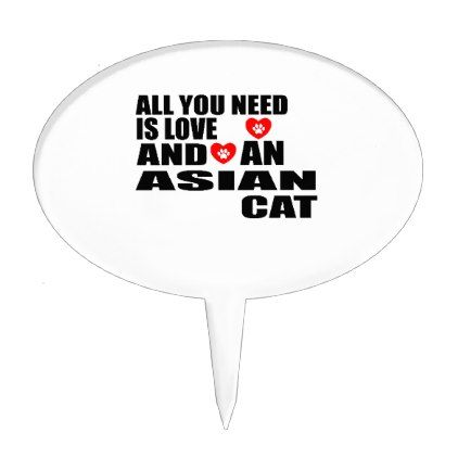 ALL YOU NEED IS LOVE ASIAN CAT DESIGNS CAKE TOPPER - cat cats kitten kitty pet love pussy