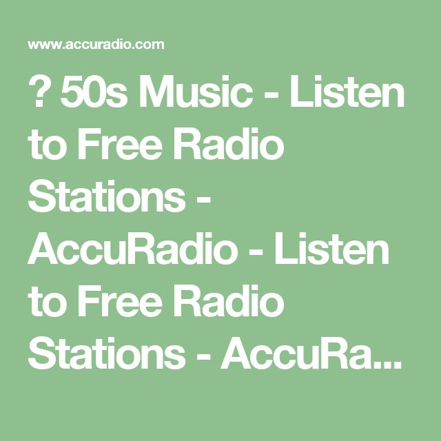 ▶ 50s Music - Listen to Free Radio Stations - AccuRadio - Listen to Free Radio Stations - AccuRadio