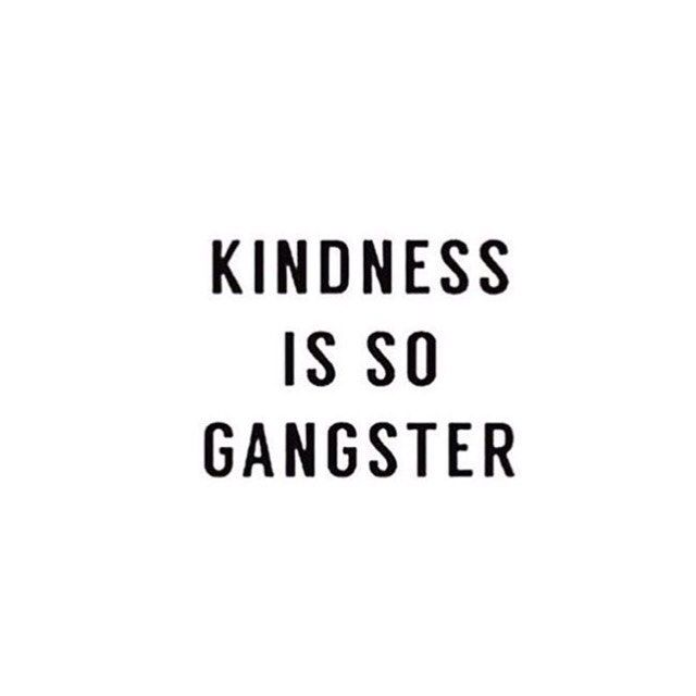 Kindness is so gangster!  Yoo to all ma gangstaZ out there, show some LOOOVEE! ❤️ Because: Kindness is the new Coolness.  You won't be able to have meaningful relationships with showing off how cool you are - but how vulnerable you are, how weak you are and how KIND you are. Open your heart to yourself and to others. That's all that matters. ❤️ Love, Lisa