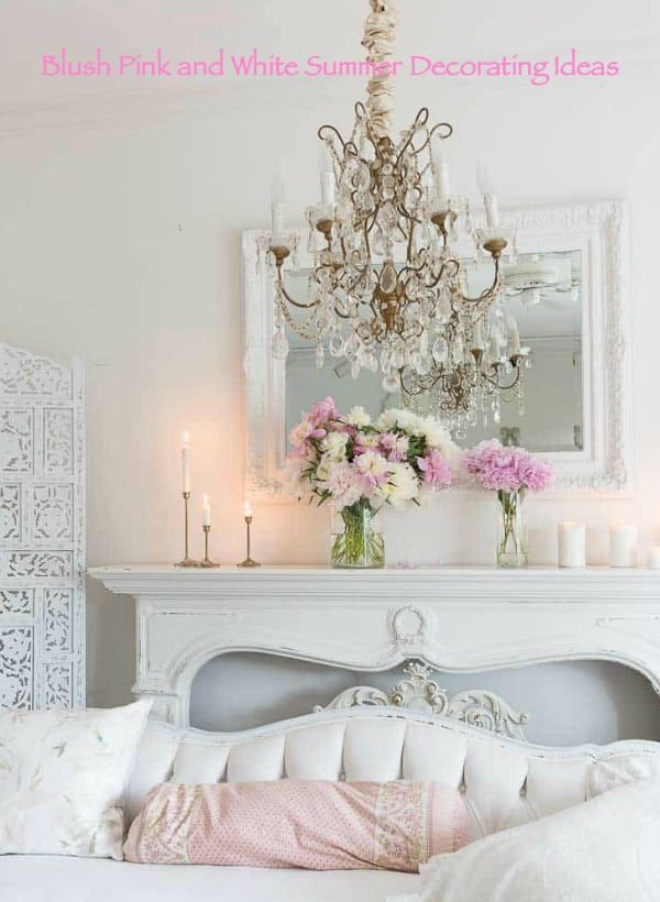 Blush Pink And White Summer Decorating Ideas Trendy Home Decor Shabby Chic Bedrooms Decor