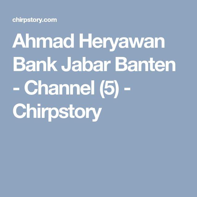 Ahmad Heryawan Bank Jabar Banten - Channel (5) - Chirpstory