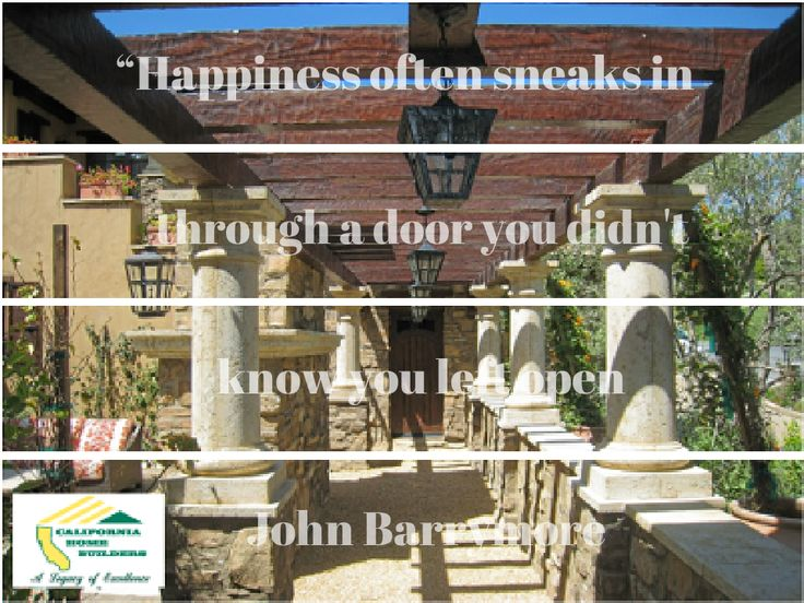 Quote By John Barrymore Custom Home California Builders