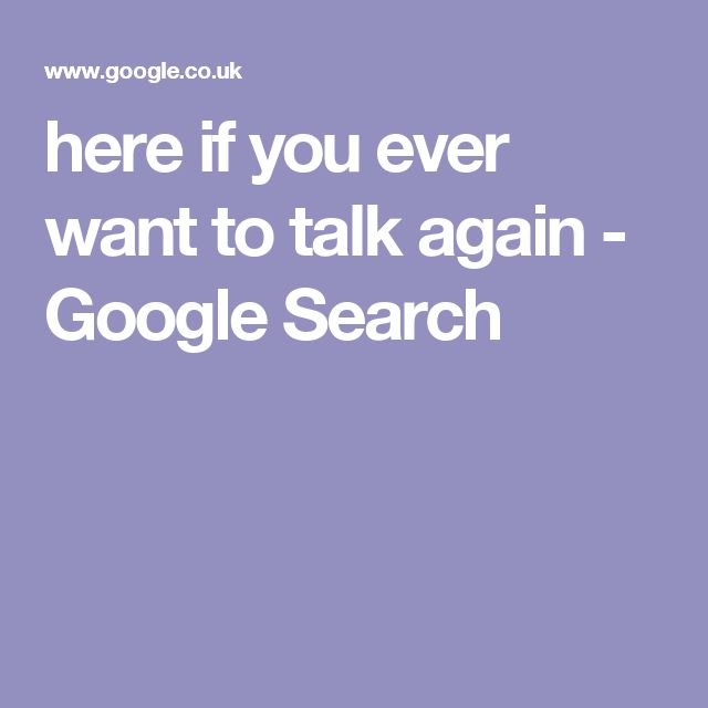 here if you ever want to talk again - Google Search