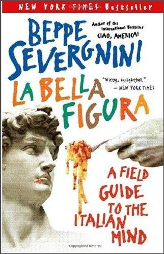 La Bella Figura: A Field Guide to the Italian Mind by Beppe Severgnini, http://www.amazon.com/dp/0767914406/ref=cm_sw_r_pi_dp_8pTdrb0D2BVH9