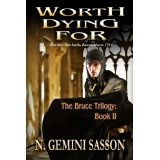 Worth Dying For (The Bruce Trilogy) (Kindle Edition)By N. Gemini Sasson