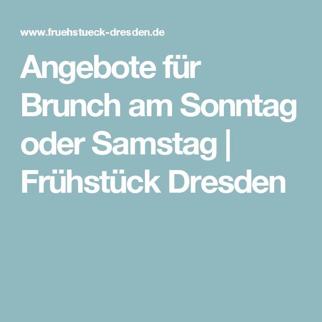 Angebote für Brunch am Sonntag oder Samstag   Frühstück Dresden