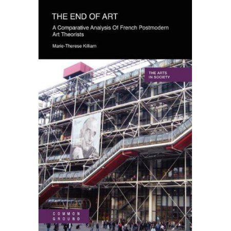 The End of Art: A Comparative Analysis of French Postmodern Art Theorists