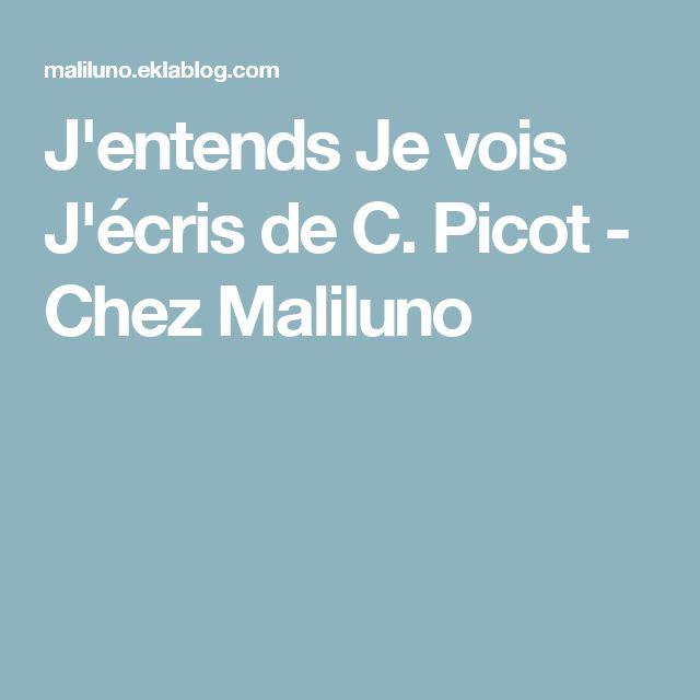 J'entends Je vois J'écris de C. Picot - Chez Maliluno