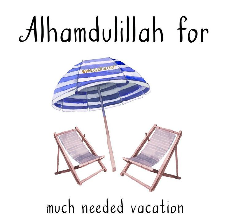 62. Alhamdulillah for much needed vacation. #AlhamdulillahForSeries