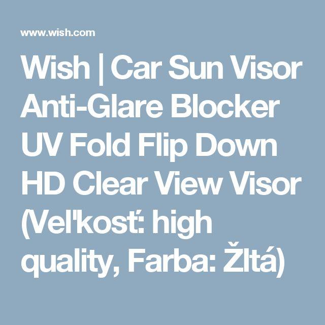 Wish | Car Sun Visor Anti-Glare Blocker UV Fold Flip Down HD Clear View Visor (Veľkosť: high quality, Farba: Žltá)