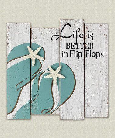 Look at this #zulilyfind! 'Life Is Better in Flip Flops' Wood Wall Sign #zulilyfinds